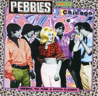 PEBBLES - Vol 07 ORIGINAL 60s PUNK ROCK CLASSICS-  Chicago Vol 2 - Comp CD