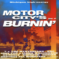 MOTOR CITY IS BURNING 2 (w Mitch Ryder, Ron Asheton's Destroy All Monsters, Stooges, and SCR. 1970 -1998) Comp CD