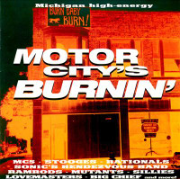 MOTOR CITY IS BURNING -VOL 1 LAST COPIES! (Rationals, Up, Stooges, Sonic's Rendezvous Band and more!)1968 -1998 Comp CD