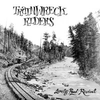 TRAINWRECK RIDERS - Lonely Road Revival (Beachwood Sparks-style  shimmering space-cowboy psych) CD