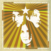 SOLEDAD BROTHERS - The Hardest Walk (Stones/60s style  Detroit) CD
