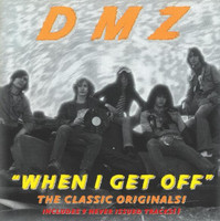 DMZ  - When I Get Off / RELICS(70s garage pre LYRES!) W. BONUS TRACKS  CD