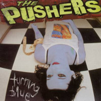 PUSHERS  - Turning Blue (2000 release Heartbreakers, Germs style with DEAD BOYS COVER) CD