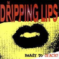 DRIPPING LIPS /DAMNED - Ready to Crack (W BRIAN JAMES of DAMNED/LORDS OF THE NEW CHURCH-garage punk)CD