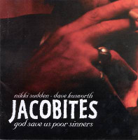 JACOBITES /NIKKI SUDDEN  -God Save Us Poor Sinners (mid 70s Rolling Stones/ Faces style)CD