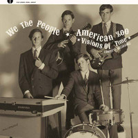 WE THE PEOPLE (CA)/AMERICAN ZOO -Visions of Time/1967  Complete Recordings- insert/booklet, rare photos,detailed liner notes -LP