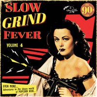 SLOW GRIND FEVER #4  (slowest, sleaziest tracks from the 50s & '60s) COMP LP