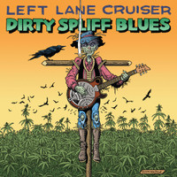 LEFT LANE CRUISER  - Dirty Spliff Blues - CLASSIC BLACK VINYL LP
