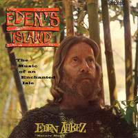 AHBEZ, EDEN  - EDENS ISLAND (1960 psych before the term was even invented!) LP