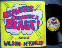 WILSON MCKINLEY  -Heaven's Gonna Be a Blast(70s Xian Psych ACID ARCHIVES FAVE Moby Grape style)  LP