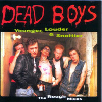 DEAD BOYS - Younger, Louder & Snottier - WAREHOUSE FIND- LAST COPIES! (Rough mixes from 78) LP
