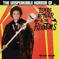 ISAAC ROTHER & THE PHANTOMS   -The Unspeakable Horror Of  (Cramps style)- CD