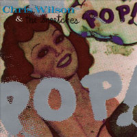 WILSON, CHRIS, & the SNEETCHES  - ST   Flamin Groovies related power pop) LAST COPIES LP