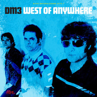 DM3  -  West of Anywhere (GREAT POWERPOP)CLASSIC BLACK VINYL LP