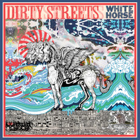 DIRTY STREETS  - White Horse  (Radio Moscow tourmates) BLACK VINYL-  LP