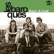 BAROQUES, LES  - Such A Cad (1968 garage psych)180 gram gatefold  Ltd Ed LP