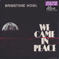 BRIMSTONE HOWL- We Came in Peace(60's influenced garage)PURPLE VINYL LAST COPIES! First pressing