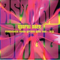 ASTRAL DAZE -VA VOL 1   (70 s Psych South African Rock)  COMP CD