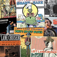LEFT LANE CRUISER - 8 CD BUNDLE including brand new SHAKE & BAKE!  - All of their CDS for a great price!