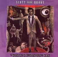 "SCOTT ""DELUXE"" DRAKE  - WORLD'S STRONGEST MAN (DEBUT SOLO FROM FOR HUMPERS FRONTMAN)CD"