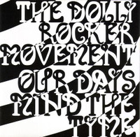 DOLLY ROCKER MOVEMENT - Our Days Mind the Tyme (Aussie psych paisley)  CD