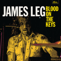 JAMES LEG-Blood on the Keys-(Former BLACK DIAMOND HEAVIES blues-powered rock 'n' roll) CLASSIC BLACK VINYL LP