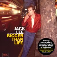 LEE, JACK (NERVES!) BIGGER THAN LIFE -ANTHOLOGY - CD