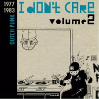 I DON'T CARE -VOL. 2: DUTCH PUNK 1977-1983  180 GRAM  DBL LP -VA