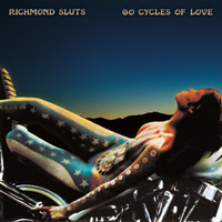RICHMOND SLUTS - 60 Cycles of Love  (SF ROCK AND ROLL GLAM )FORMER ALIVE BAND  LP