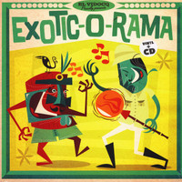 EXOTIC-O-RAMA VOL 1 - Rare 45s from the 50s and 60s! CD AND COMP LP