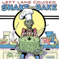LEFT LANE CRUISER - Shake and Bake - BLACK VINYL