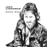 LIBERMAN, JEFF - Solitude Within  SALE! (1975 heavy psych guitar/west coast/acid rock)  LP
