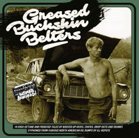 GREASED BUCKSKIN BELTERS  - 14 HIGH OCTANE AND FRENZIED TALES ..VA  (60s and 70s rock/psych rarities)  COMP LP