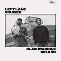 LEFT LANE CRUISER - Claw Machine Wizard - CLASSIC BLACK VINYL LP