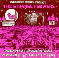 TEEN TRASH #11 -STRANGE FLOWERS   -  (60s style garage psych)  CD
