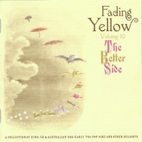 FADING YELLOW # 10 -The Better Side  (60s Pop Psych) COMP CD