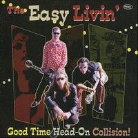 EASY LIVIN' -Good Time Head on Collision (NYC garage punk) LP