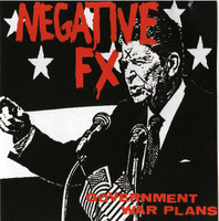 NEGATIVE FX -Government War Plans 1982 Demos -CD
