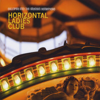HORIZONTAL LADIES CLUB -Galloping Into The Western Hemisphere (Prod by Tom Marola of the TOMS!)CD