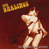 DARLINGS  - Wet Dreams & Teen Machines (L.A. 90s Joplin/Ramones style ) LAST COPIES   CD