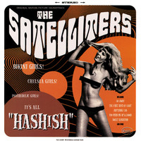 SATELLITERS- HASHISH (mind-bending garage-punkers)  CD