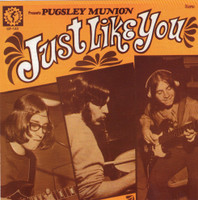 PUGSLEY MUNION - Just Like You (rare garage psych 1971) CD