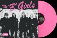 B GIRLS - BAD NOT EVIL (1971  girl power pop produced by Blondie!)HOT PINK VINYL