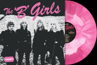 B GIRLS  BAD NOT EVIL (ORIG 70s BOMP GIRL BAND!) STARBURST VINYL