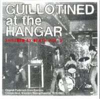 GUILLOTINED AT THE HANGAR  - Shielded by Death Vol 2 (Original Punkrock from Eastern Connecticut, Western Massachusetts. 1979-1983 KBD style ) COMP CD