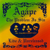 AGAPE -The Problem Is Sin: Live & Unreleased (1973 blazing acid jam!)CD