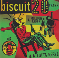 BISCUIT  - 20 Years, A Million Beers, & A Lotta Nerve (CATCHY STRONG POWERPOP) CD