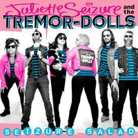 JULIETTE SEIZURE & THE TREMOR-DOLLS  - Seizure Salad (punk 60s girl group style)-  CD