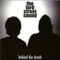 LORD STREET SOUND   -BEHIND THE DUMB (JOHNNY CASINO DETROIT STYLED ROCK)  CD