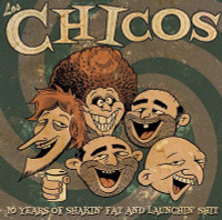 LOS CHICOS  - 10 Years Of Shakin' Fat And Launchin' Shit -  IMPORT   CD